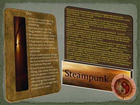 Zen quotes on left match Steampunk quotes on right for topic, theme, implication, something that struck me as a connection worthy of linking.